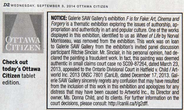 "Thanks to my heads up Artworld threatedne to sue the SAW Gallery unless it instantly dismounted ""Wheel"" from its malicious exhibition of the paintig as a fake and publish an apology (shown here) in the Ottawa Citizen."