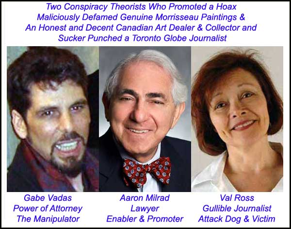 This trio was involved in Canada's most shameful act of mainstream media malfeasance in modern history. Because of it the Toronto Globe was forced to settle out of court in 2008 and pay Michael Moniz $25,000 for falsely libeling him and defaming and devaluing his genuine original Morrisseau paintings which the trio maliciously and falsely denounced as forgeries.