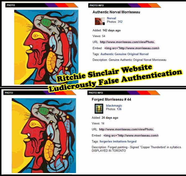 "Before & After - From Sinclair's website, when he first called this Morrisseau painting autentic in his ""Morrisseau Masterpiece Gallery,"" and then after taking instruction at Kinsman Robinson Galleries from ""My mentor"" Donald Robinson, he completely reversed himself and reposted it as a fake instead. He did this many times, with many paintings. When Ugo Matulic published these many asinine reversals Sinclair threatened to sue him, hoping to shut him up.  Suing investigative journalists is another thing he learned from his ""mentor"" Donald Robinson. When Sinclair failed to shut up Matulic, Kinsman Robinson Galleries decided it would ""Sue to Scare"" Matulic with a million dollar SLAPP suit. When the KRG lawyer, Chloe Snider, saw the mountain of proof Matulic had, she advised KRG that they had better capitulate, FAST or end up losing AWFULLY in court. KRG totally abandoned its SLAPP suit and Matulic continued to publish as before."