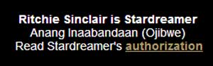 Sinclair, who started out life as a white man, for business reasons started to morph over into becoming an Indian imposter impersonator. It began with taking an Indian name, which lots of white kids do in school yards. Most of us outgrow it. Not Sinclair. For years he called himself Stardreamer, then in 2013 he went one step further inventing an Ojibwe version